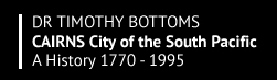 CAIRNS City of the South Pacific A History 1770 – 1995 Logo